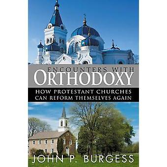 Incontri con l'ortodossia - Come le chiese protestanti possono riformare Themsel