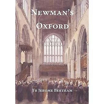 Newman's Oxford by Jerome Bertram - 9780852449509 Book