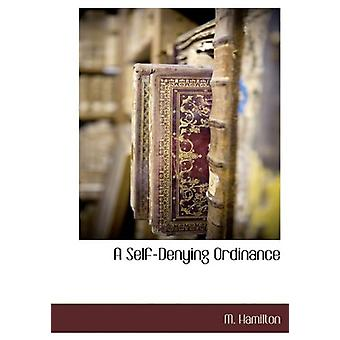A Self-Denying Ordinance by M Hamilton - 9781140134831 Book