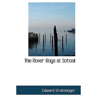 The Rover Boys at School by Edward Stratemeyer - 9781426420047 Book