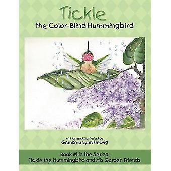 Tickle the Color-Blind Hummingbird - Book #1 in the Series - Tickle the