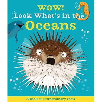 Wow Look Whats in the Oceans by Camilla de La Bedoyere & Illustrated by Ste Johnson