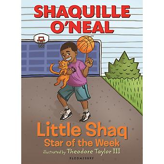 Little Shaq Star of the Week by Shaquille O Neal & Illustrated by Theodore Taylor