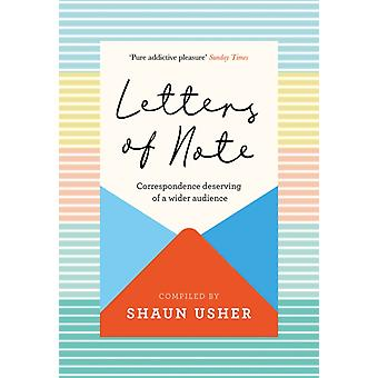 Letters of Note by Compiled by Shaun Usher