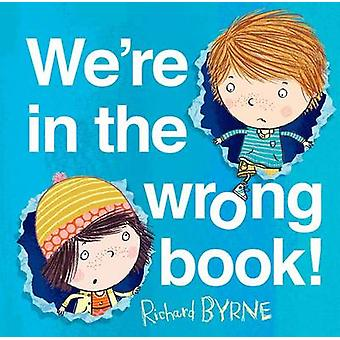 We're in the Wrong Book! by Richard Byrne - 9780192743176 Book