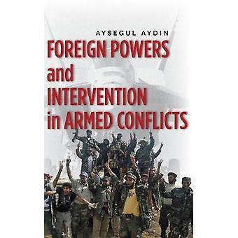 Ulkovaltojen ja interventiot sotatoimiin Ayşegül Aydin-