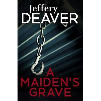 A Maiden's Grave by Jeffery Deaver - 9781473631953 Book