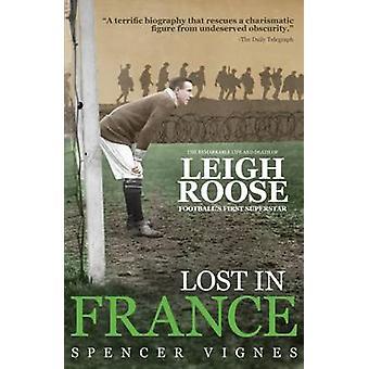 Förlorade i Frankrike - märkliga livet och döden av Leigh Roose - fotb