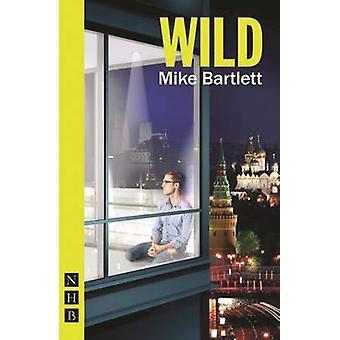 Vilde af Mike Bartlett - 9781848425729 bog