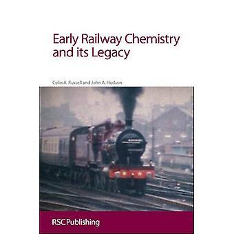 Frühen Eisenbahn-Chemie und sein Vermächtnis durch Colin A. Russell - John Hud