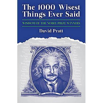 De 1000 klokaste sakerna någonsin sagt - visdomens Nobel Prize Vinnarna b