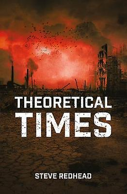 Theoretical Times by Professor Steve Redhead - 9781787146693 Book