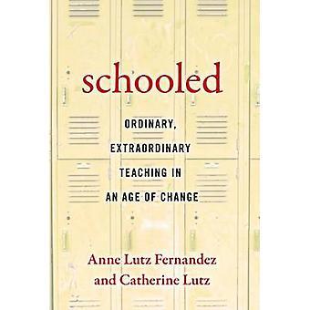 Escolarizados-ordinária - extraordinária ensinando em uma época de mudança por Ann