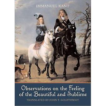 Observations on the Feeling of the Beautiful and Sublime (2nd Revised