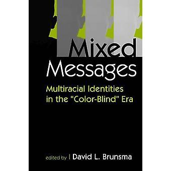 Messages contradictoires - identités multiraciales dans l'ère daltonien par Davi