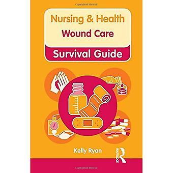 Sykepleie & helse Survival Guide: Sår omsorg (sykepleie og helse Survival Guide)