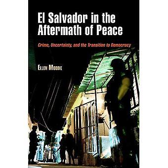 El Salvadorin rauhan jälkimainingeissa: rikollisuutta, epävarmuutta ja demokratiaan (etnografinen poliittisen väkivallan sarja)