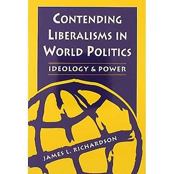 Strijdende Liberalisms in de wereldpolitiek: ideologie en macht