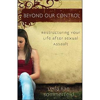 Buiten onze controle: Herstructurering van je leven na seksueel misbruik
