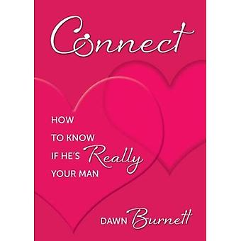Connect: How to Know If He's Really Your Man