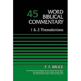 1 and 2 Thessalonians Volume 45 by Bruce & F. F.