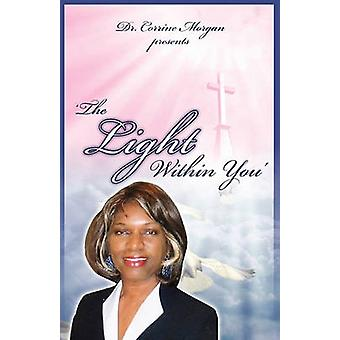 Dr. Corrine Morgan Presents the Light Within You by Morgan & Corrine