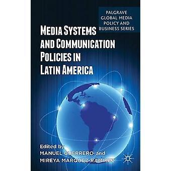نظم الإعلام وسياسات الاتصال في أمريكا اللاتينية عن طريق أليخاندرو مانويل & غيريرو