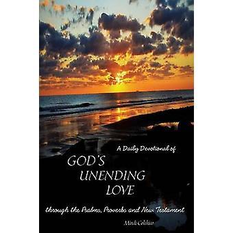 A Daily Devotional of Gods Unending Love by Colchico & Mindi