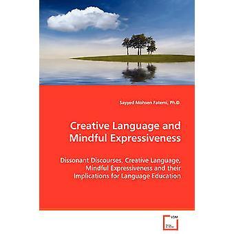 Kreative Sprache und eingedenk dessen Ausdruckskraft von Mohsen Fatemi & Sayyed
