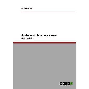 Schalungstechnik im Hochhausbau av Rauschen & Igor