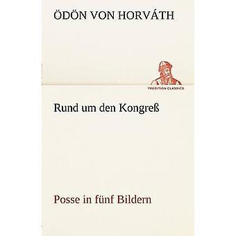 Rund Um Den Kongress by Horv Th & D. N. Von