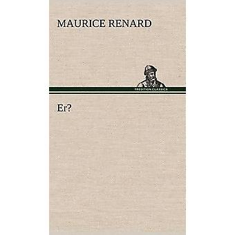 Er by Renard & Maurice