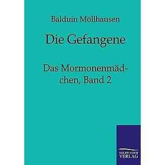 Die Gefangene by Mllhausen & Balduin