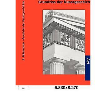 Grundriss der Kunstgeschichte af Bohnemann & A.