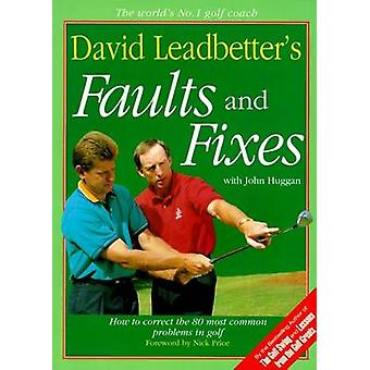 David Leadbetter's Faults and Fixes - How to Correct the 80 Most Commo