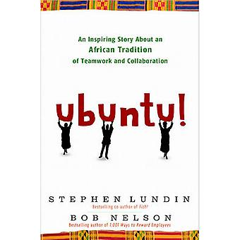Ubuntu! - An Inspiring Story About an African Tradition of Teamwork an