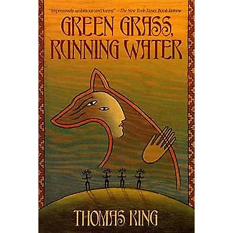 Green Grass - Running Water by Thomas King - 9780553373684 Book
