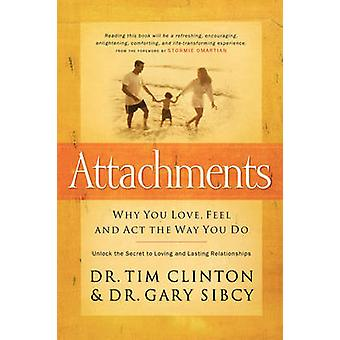 Attachments - Why You Love - Feel - and ACT the Way You Do - Unlock the