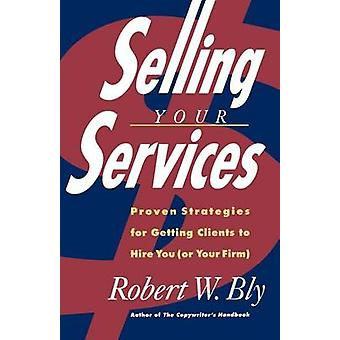 Selling Your Services by Robert Bly - 9780805020410 Book