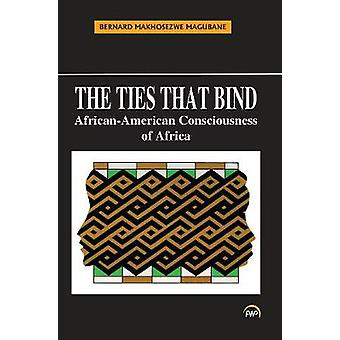 The Ties That Bind - African-American Consciousness of Africa by Berna
