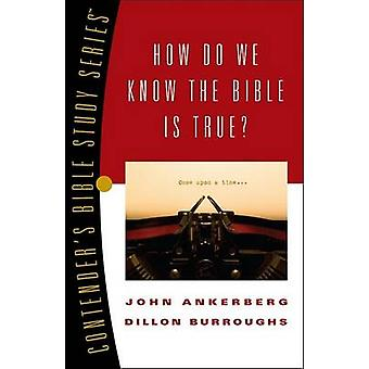 How Do We Know the Bible Is True? by John Ankerberg - Dillon Burrough