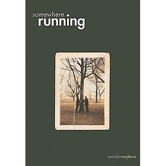 Somewhere Running by Nathalie Stephens - 9781551520896 Book