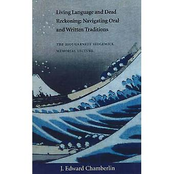 Living Language and Dead Reckoning - Navigating Oral and Written Tradi