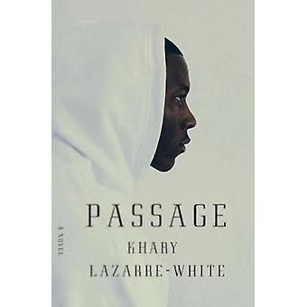 Passage by Khary Lazarre-White - 9781609807832 Book