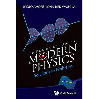 Introduction to Modern Physics - Solutions to Problems by Paolo Amore