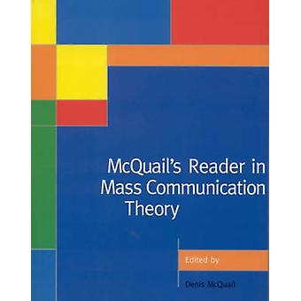 McQuails Reader in Mass Communication Theory by McQuail & Denis