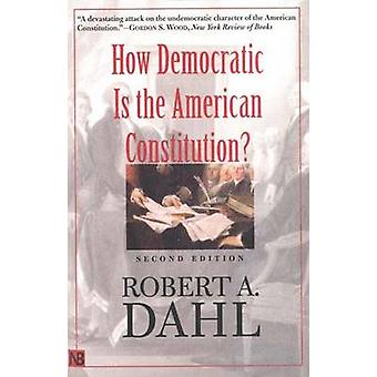 How Democratic is the American Constitution? (2nd Revised edition) by