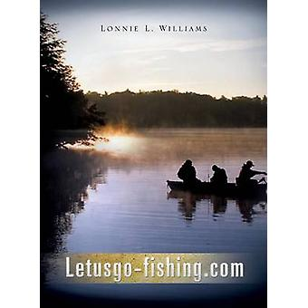 LetusgoFishing.com von Williams & Lonnie L.