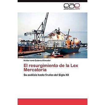 El Resurgimiento de La Lex Mercatoria by Cadena Afanador & Walter Ren