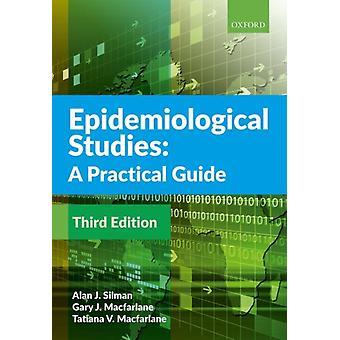 Epidemiological Studies A Practical Guide by Alan J Silman